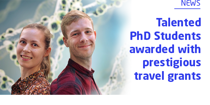 Talented PhD Students awarded with prestigious travel grants