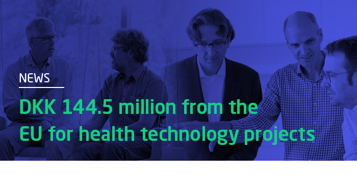 DKK 144.5 million from the  EU for health technology projects