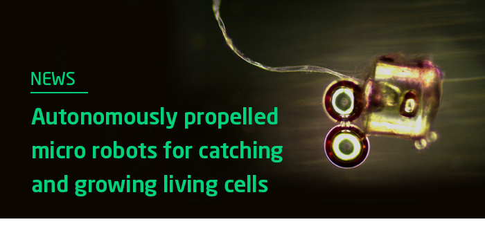 Autonomously propelled micro robots for catching and growing living cells